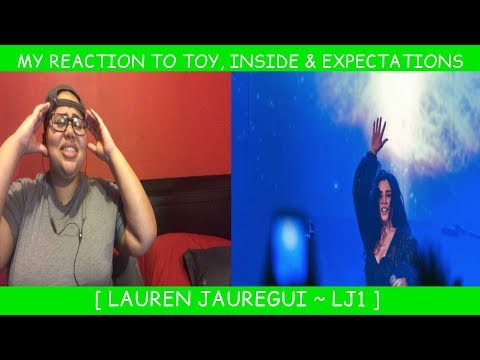 My Reaction to Toy Inside & Expectations by Lauren Jauregui ~LJ1