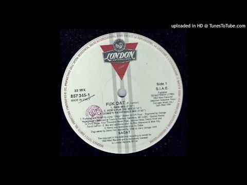 Sagat~Fuk Dat [Original Raw Mix]