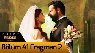 Kuzey Yıldızı İlk Aşk 41. Bölüm 2. Fragman