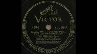BALLAD FOR AMERICANS - Part 1 / Paul Robeson [VICTOR P 20-1(26516-A)]