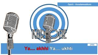 OPICK - ASSALAMUALAIKUM ( LAGU RELIGI ISLAMI ) - Karaoke Lirik
