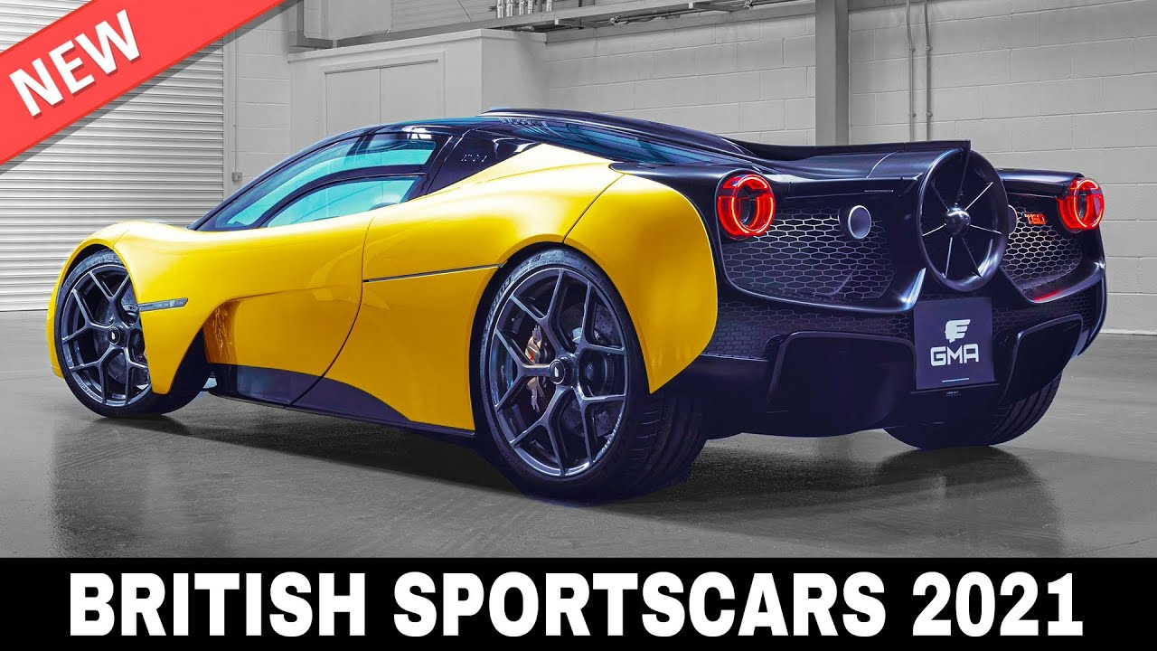 Top 9 New Sports Cars To Uphold British Motoring Tradition Guide To 2021 Models Youtube