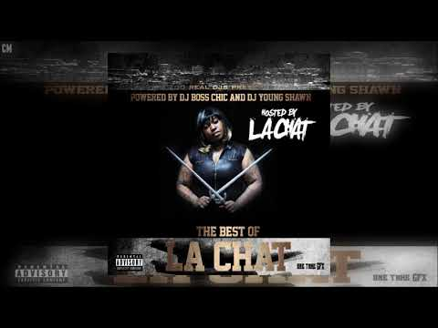 La Chat - The Best Of La Chat [Full Mixtape]