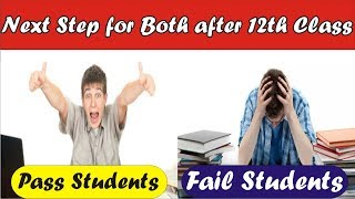 What to do after 12th class | Next Step for Pass and Fail Students after 12th Class