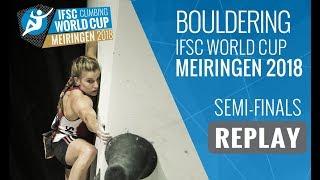 IFSC Climbing World Cup Meiringen 2018 - Bouldering - Semi-Finals - Men/Women
