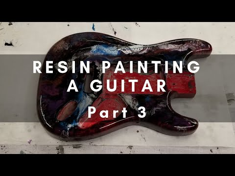 Resin Painting an Electric Guitar - Part 3