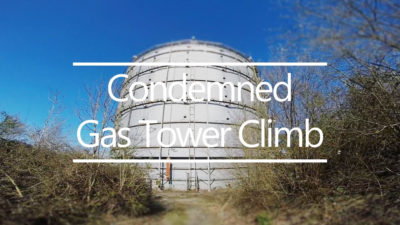 Tower Fuel Rule : Condemned gas tower climb pov youtube