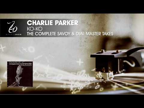 Charlie Parker - Ko Ko - The Complete Savoy & Dial Master Takes