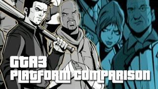 Platform Comparison - Grand Theft Auto III: 10 Year Anniversary