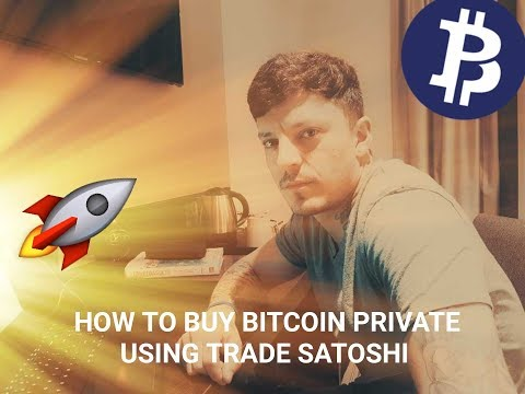How To Buy Bitcoin Private With Bitcoin Using Trade Satoshi