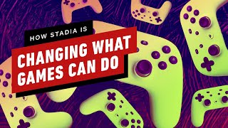 How Google Stadia Is Massively Changing What Games Can Do - IGN First