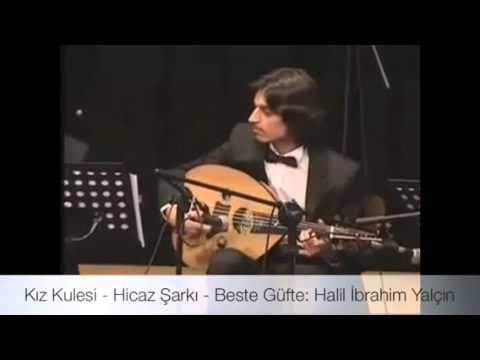 Kız Kulesi - Hicaz Şarkı - Beste Güfte: Halil İbrahim Yalçın