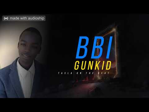 Gunkid - BBI (Official Audio)