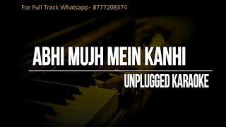 Abhi Mujh Mein Kanhi Unplugged Karaoke || Agneepath || Sonu Nigam || Hrithik Roshan