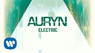 Auryn - Electric (Lyric Video)