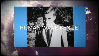 Hijman Waar Ben Je! Teaser Première 3 april Kulturhus Nieuwleusen