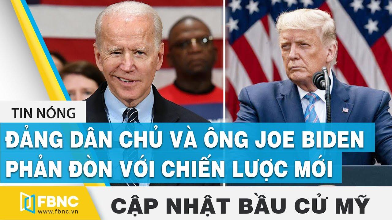 Bầu cử Mỹ 2020 (19/10) | Đảng dân chủ và ông Joe Biden phản đòn với chiến lược mới | FBNC