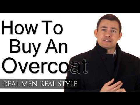 How To Buy An Overcoat Man's Guide To Overcoats Topcoats