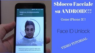 [TUTORIAL] Sblocco Facciale su Android! Come su iPhone X! Face ID Unlock Trusted Face