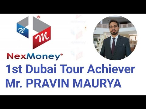 NexMoney 1st Dubai /International Tour Achiever Mr. PRAVIN MAURYA In 2019, JAI HO NEXMONEY
