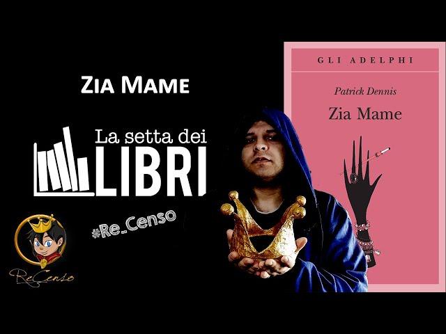 @Re_Censo #302 Zia Mame | #LASETTADEILIBRI