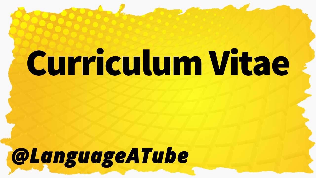 Curriculum Vitae Pronunciation How To Pronounce Curriculum