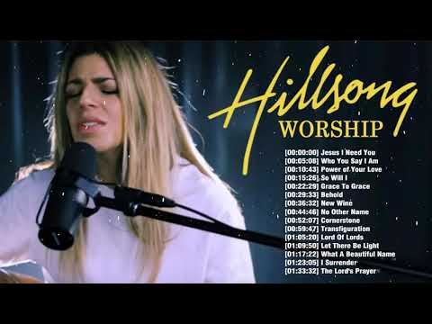 Top 100 Latest Worship Songs Of Hillsong Collection - New 2019 Praise Songs For Jesus Medley