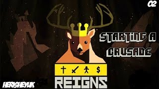 Reigns - Starting a Crusade!   EP 2