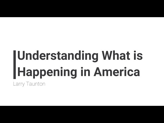 Understanding What is Happening in America   Larry Taunton