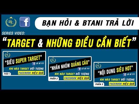Bạn Hỏi BTani Trả Lời – Target Facebook & Những Điều Cần Biết
