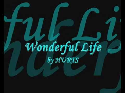 Wonderful Life - HURTS + lyrics
