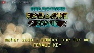 Maher zain number one for me (karaoke version) FEMALE KEY
