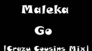 Maleka - Go [Crazy Cousins Remix]