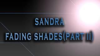Sandra-Fading Shades(Part II)