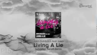 John Dahlbäck Feat.Iossa - Living A Lie (Sebastien Benett remix)