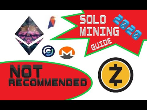 SOLO MINING GUIDE 2020  ***NOT RECOMMENDED***