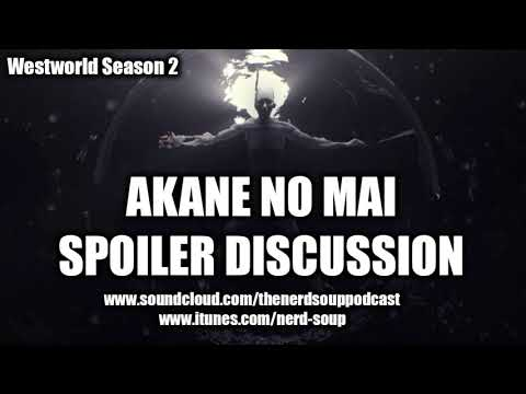 Westworld Season 2 - Akane No Mai SPOILER...