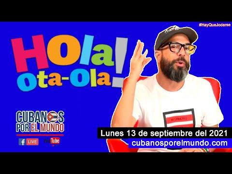 Alex Otaola en Hola! Ota-Ola en vivo por YouTube Live (lunes 13 de septiembre del 2021)