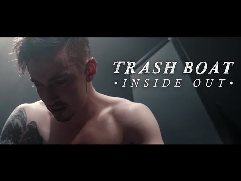 Trash Boat - Inside Out (Official Music Video)