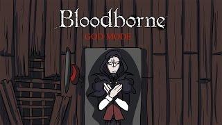 God Mode - Bloodborne ft. VaatiVidya