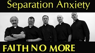 FAITH NO MORE ✭ SEPARATION ANXIETY (video)