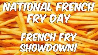 National French Fry Day French Fry Showdown Finale!