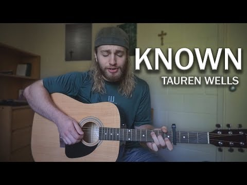 Known - Tauren Wells   (Acoustic Cover by Zach Gonring)