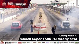 Qualify Day 1 : Raiden Super 1500 Turbo by MRX 1-DEC-2017