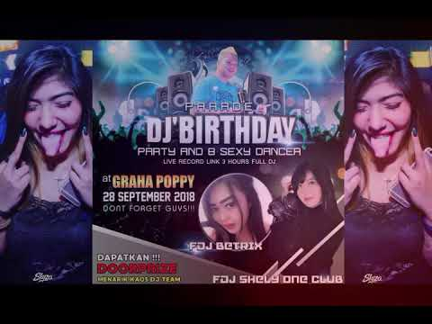 HAPPY BIRTHDAY DJ ANGGA GRAHA POPPY BY PERFORM DJ BETRIX BOHAY ALSO DJ SHELI ONE CLUB