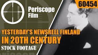 YESTERDAY'S NEWSREEL  FINLAND IN 20TH CENTURY,  GLEN CURTISS 60454