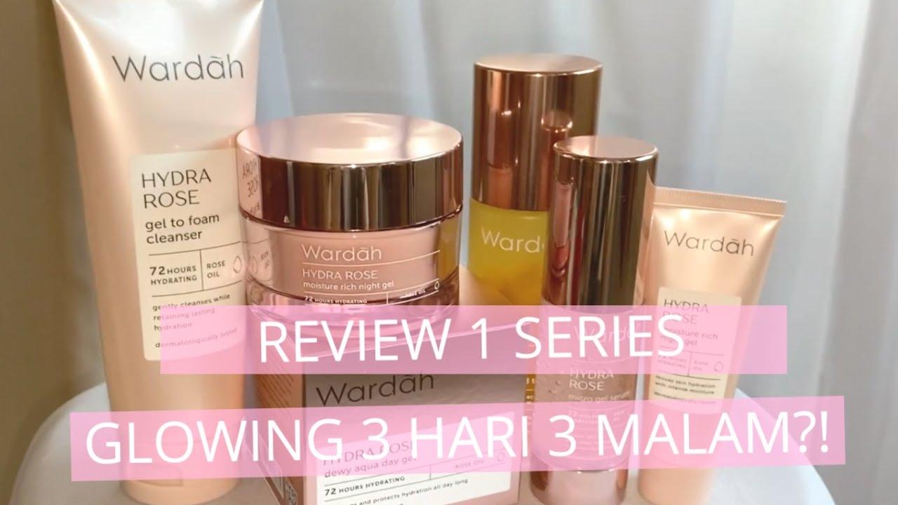 Review Wardah Hydra Rose Kupas Tuntas Skincare Lokal Bikin Glowing Wardahrisewithrose Youtube