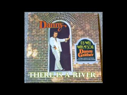 There Is A River   Danny Gaither