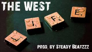 THE WEST - L.I.F.E. (prod. by Steady Beatzzz)