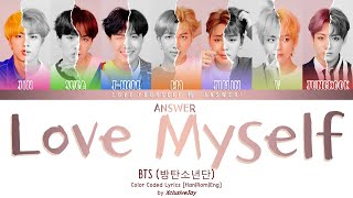 Bts  방탄소년단  - 'answer : Love Myself' | Color Coded Lyrics  Han|rom|eng